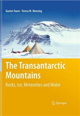 Faure G., Mensing T.M. The transantarctic mountains: rocks, ice, meteorites and water