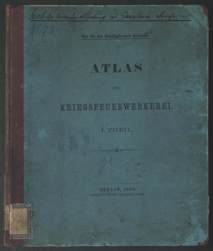 Atlas zur Kriegsfeuerwerkerei. I. Theil