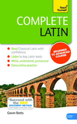 Betts Gavin. Teach Yourself Complete Latin: Beginner to Advanced Course