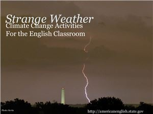 Strange Weather: Climate Change Activities for the English Classroom
