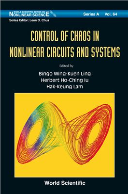 Ling B.W.-K. (ред.), Ho-Ching lu H. (ред.), Lam H.-K. (ред.)Control of chaos in nonlinear circuits and systems