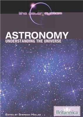 Hollar Sh. (Ed.) Astronomy: Understanding the Universe