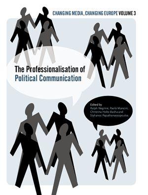Holtz-Bacha Christina, Negrine Ralph, Mancini Paolo, Papathanassopoulos Stylianos. The Professionalisation of Political Communication