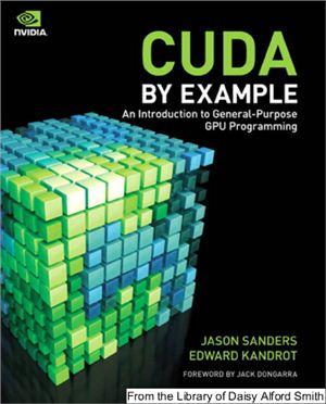 Sanders Jason, Kandrot Edward. CUDA by Example: An Introduction to General-Purpose GPU Programming