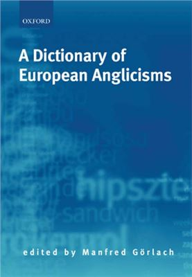 Görlach Manfred. A Dictionary of European Anglicisms: A Usage Dictionary of Anglicisms in Sixteen European Languages