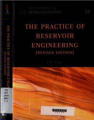Dake L.P. The Practice of Reservoir Engineering(revised edition)