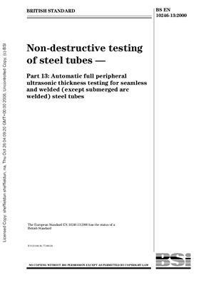 BS EN 10246-13: 2000 Non-destructive testing of steel tubes - Part 13: Automatic full peripheral ultrasonic thickness testing for seamless and welded (except submerged arc welded) steel tubes
