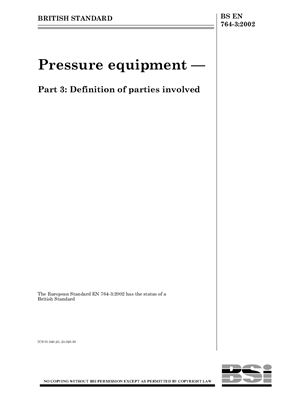BS EN 764-3: 2002 Pressure equipment - Part 3: Definition of parties involved (Eng)