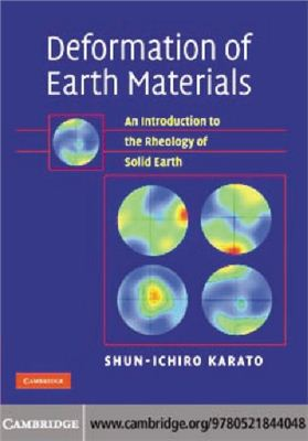 Karato S-I. Deformation of Earth materials. An introduction to the rheology of solid Earth