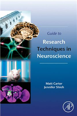 Carter M., Shieh J.C. Guide to Research Techniques in Neuroscience