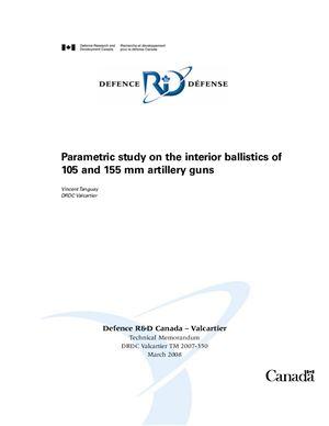 Vincent Tanguay. Parametric study on the interior ballistics of 105 and 155 mm artillery guns / Параметрические исследования внутренней баллистики 105 и 155 мм артиллерийских орудий