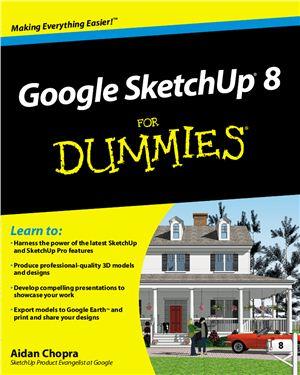 Chopra A. Google Sketchup 8 For Dummies