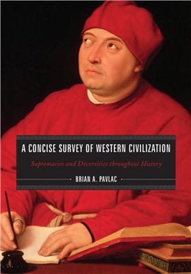 Pavlac B.A. A Concise Survey of Western Civilization: Supremacies and Diversities throughout History