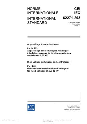 IEC 62271-203:2003. High-voltage switchgear and controlgear - Part 203: Gas-insulated metal-enclosed switchgear for rated voltages above 52 kV