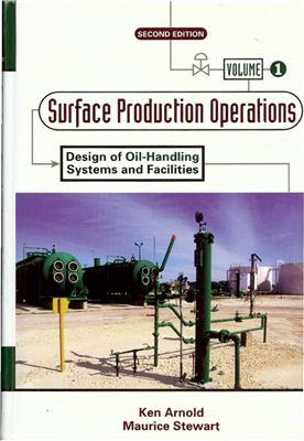 Arnold K., Stewart M. Surface Production Operations