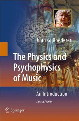Roederer J.G. The Physics and Psychophysics of Music: An Introduction