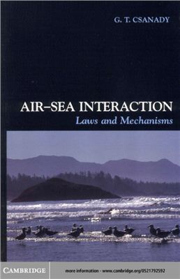 Csanady G.T. Air-Sea Interaction: Laws and Mechanisms