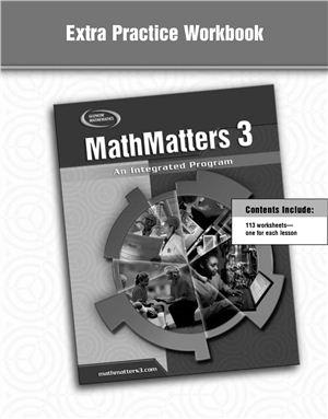 MathMatters 3: An Integrated Program, Extra Practice Workbook