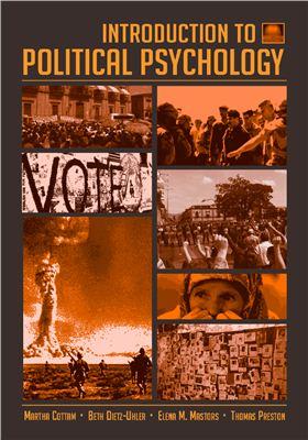 Cottam M.L., Dietz-Uhler B., Mastors E., Preston T. Introduction To Political Psychology