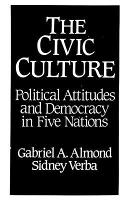 Almond G., Verba S. The Civic Culture: Political Attitudes and Democracy in Five Nations