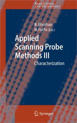 Bhushan B., Fuchs H. (Eds.) Applied Scanning ProbeMethods III. Characterization