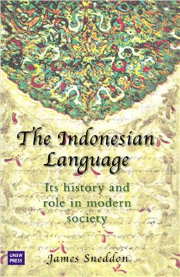 Sneddon J.N. The Indonesian Language: Its History and Role in Modern Society