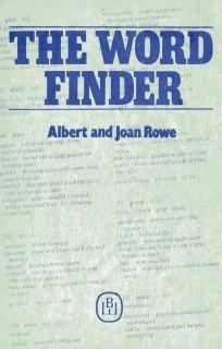 Rowe A., Rowe J. The Word Finder. Как найти нужное слово