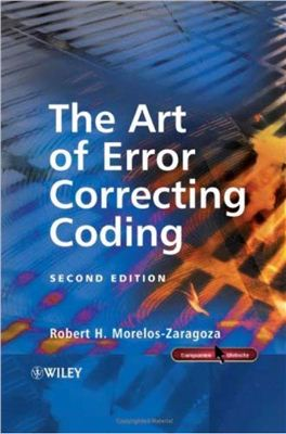 Morelos-Zaragoza R.H. The Art of Error Correcting Coding. 2nd Edition
