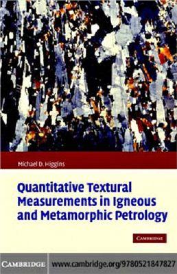 Higgins M.D. Quantitative textural measurement in igneous and metamorphic petrology