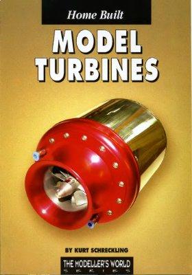 Schreckling Kurt. Home Built Model Turbines