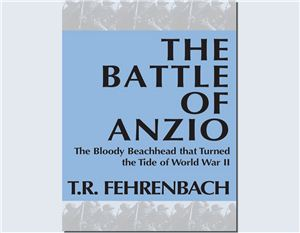 Fehrenbach T.R. The Battle of Anzio
