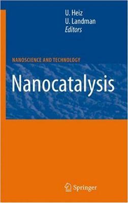 Heiz U., Landman U. (Eds.) Nanocatalysis