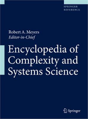 Meyers R.A. (Ed.) Encyclopedia of Complexity and Systems Science