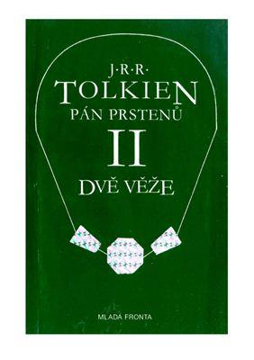Tolkien John R.R. Pán prstenů - Dvě věže. (Дж. Р.Р. Толкиен. Властелин колец: Две крепости. На чешском языке)