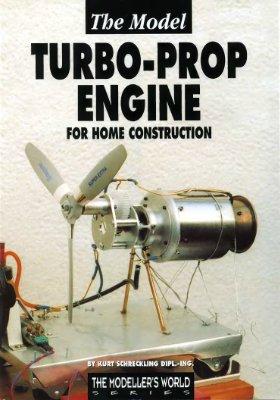 Schreckling Kurt. The Model Turbo-prop Engine for Home Construcnion
