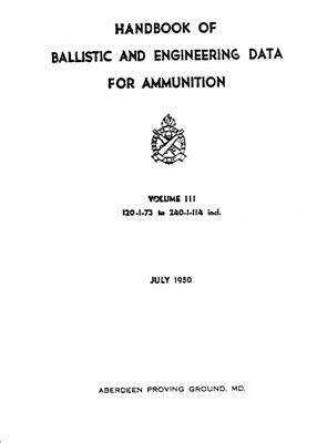 Handbook of ballistic and engineering data for ammunition. Volume III