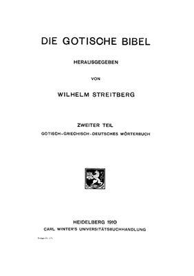 Streitberg Wilhelm. Die Gotische Bibel. Bd. 1