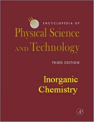 Meyers R.A. (ed.) Encyclopedia of Physical Science and Technology, 3rd Edition, 18 volume set. Inorganic Chemistry