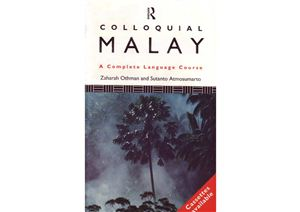Atmosumarto S., Othman Z. Colloquial Malay: The Complete Course for Beginners