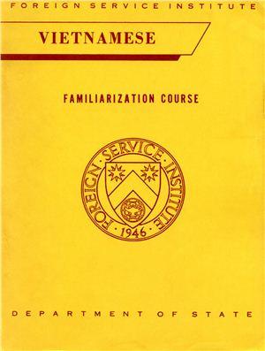 FSI. Vietnamese Familiarization Course