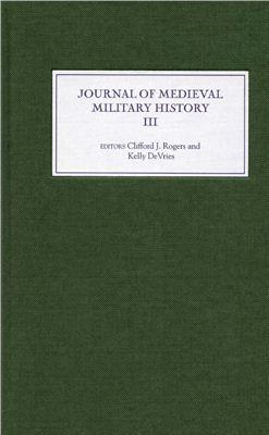 DeVries K., Rogers C.J. (eds) Journal of Medieval Military History: Volume III