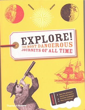 Explore! The most dangerous journeys of all time