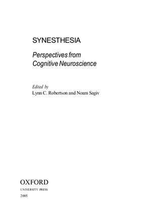 Lynn C. Robertson and Noam Sagiv. Synesthesia. Perspectives from Cognitive Neuroscience