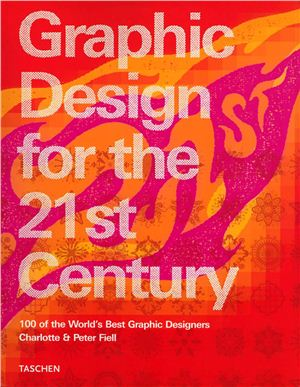 Charlotte and Peter Fiell. Graphic Design for the 21st Century