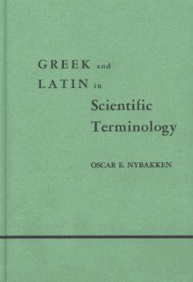 Nybakken O.E. Greek and Latin in Scientific Terminology
