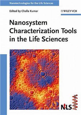 Kumar C. (Ed.). Nanosystem Characterization Tools in the Life Sciences. Nanotechnologies for the Life Sciences. Volume 3