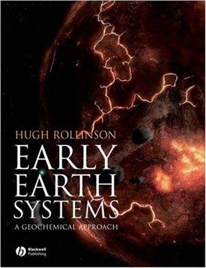 Rollinson Hugh. Early Earth systems: a geochemical approach