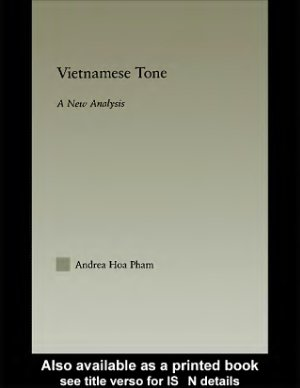 Pham Andrea Hoa. Vietnamese Tone: A New Analysis