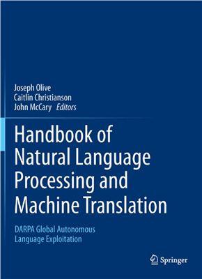 Olive Joseph, Christianson Caitlin, McCary John. Handbook of Natural Language Processing and Machine Translation