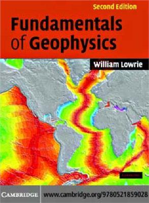 Lowrie William. Fundamentals of geophysics